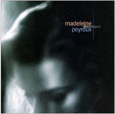 Dreamland - Madeleine Peyroux