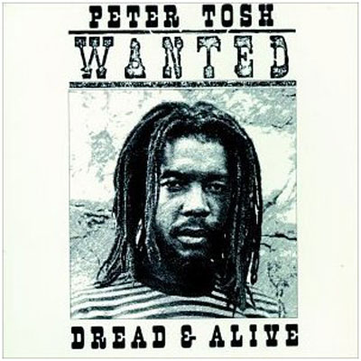 Wanted Dread & Alive - Peter Tosh