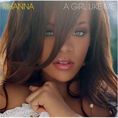 A Girl Like Me - Rihanna